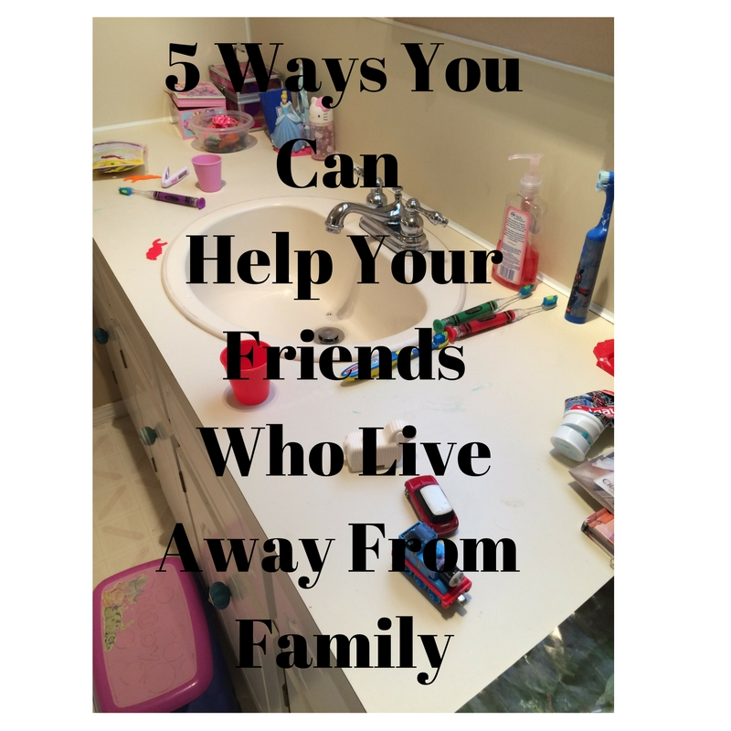 5 Ways You Can Help Your Friends Who Live Away From Family