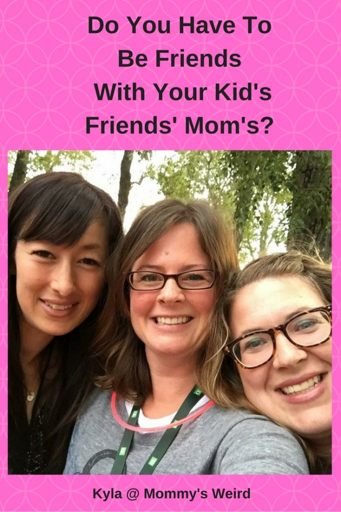 Do You Have To Be Friends With Your Kid's Friends' Mom?